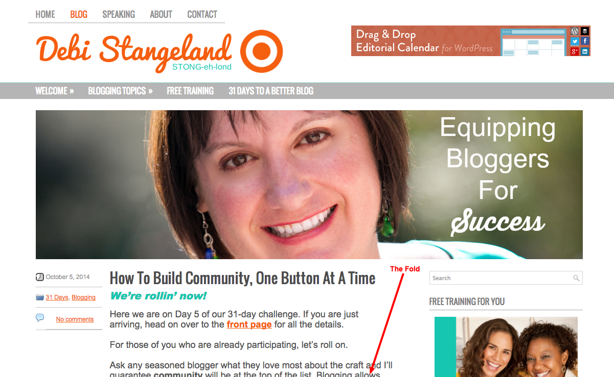 Above the fold is everything above the bottom of the screen when you first visit a website.